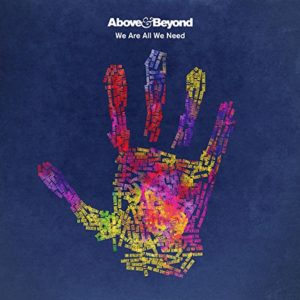 above e beyond we are all we need